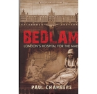 Bedlam: London Hospital For The Mad