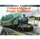 Steam Trails: Cotswolds And South Midlands