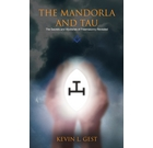 The Mandorla and Tau: The Secrets and Mysteries of Freemasonry Revealed