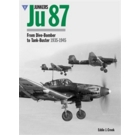 Junkers Ju 87: From Dive-Bomber to Tank Buster 1935-1945
