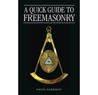 A Quick Guide to Freemasonry