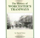 The History of Worcester's Tramways