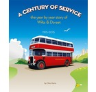 A Century of Service: The year by year story of Wilts & Dorset 1915-2015