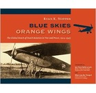 Blue Skies Orange Wings The Global Reach of Dutch Aviation in War and Peace 1914-1945