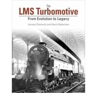 The LMS Turbomotive - From Evolution to Legacy