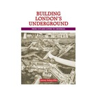 Building London's Underground: From Cut-and-Cover to Crossrail