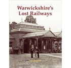 Warwickshire's Lost Railways