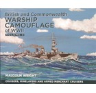 British and Commonwealth Warship Camouflage of WWII Vol 3: Cruisers, Minelayers & Armed Merchant Cru