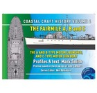Coastal Craft History Volume 4: The Fairmile A, B and C