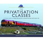 The Privatisation Classes: Diesel And Elecric Locomotives