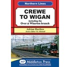 Northern Lines: Crewe to Wigan including Over & Wharton