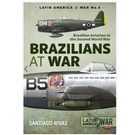 Latin America@War 4: Brazilians at War : Brazilian Aviation in the Second World War