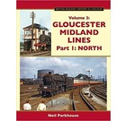 Gloucester Midland Lines, Part 1 - North: British Railway History in Colour, Volume 3