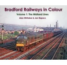 Bradford Railways in Colour Vol 1 : The Midland Lines