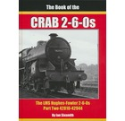 The Book of the CRAB 2-6-0s: The LMS Hughes-Fowler 2-6-0s, Part 2 42810-42944