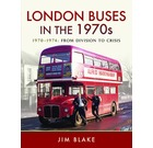 London Buses in the 1970s: 1970-1974, From Division to Crisis